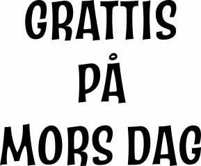 636-Gummistämpel GRATTIS PÅ MORS DAG