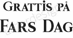 644- Gummistämpel  Grattis på Fars Dag