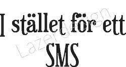898-Gummistämpel Istället för ett SMS