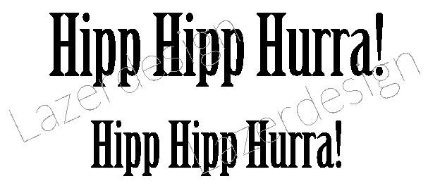 435- Gummistämpel Hipp Hipp Hurra 2 storlekar