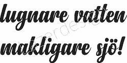 8160-Gummistämpel Lugnare vatten.......
