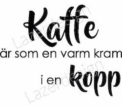 398-Stämpel Kaffe är som en ......