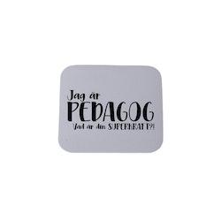 Magnet, 5x5cm • Jag är pedagog/lärare..