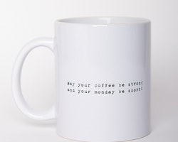 Mugg • May your coffee be strong..