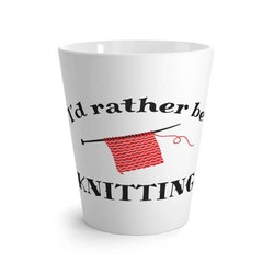 I'd rather be knitting lattekrus