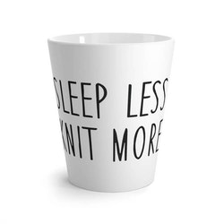 Sleep less knit more lattekrus