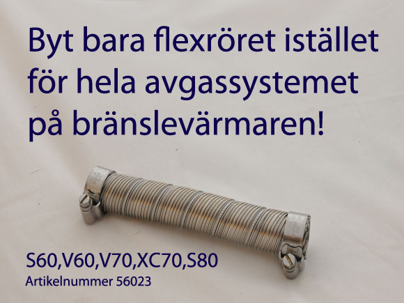 Flexrör till bränslevärmaren på Volvo S60, V60, V70, XC70, S80.