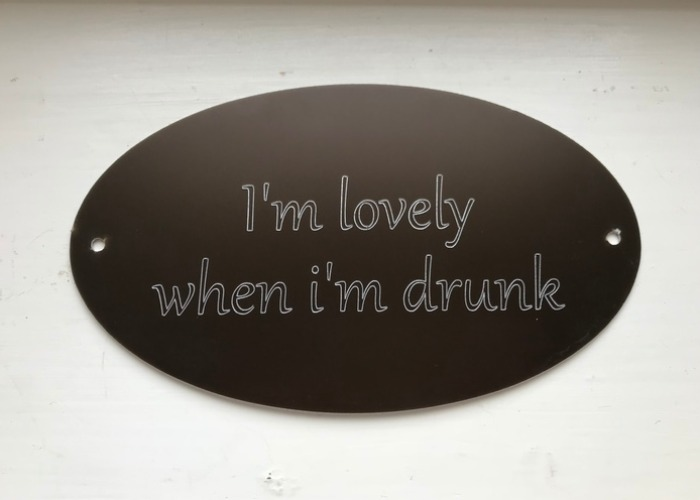 I'm lovely when i'm drunk