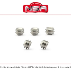 "NSR - SET SCREW ULTRALIGHT .050"" FOR STANDARD SLOTRACING GEARS & TIRES - ONLY 0,04G -  (5x)"