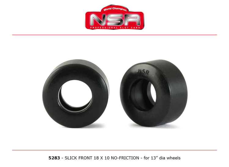 NSR - SLICK FRONT 18 X 10 NO-FRICTION (x4)