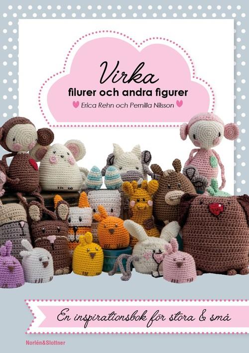 Virka filurer och andra figurer av Erica Rehn och Pernilla Andersson