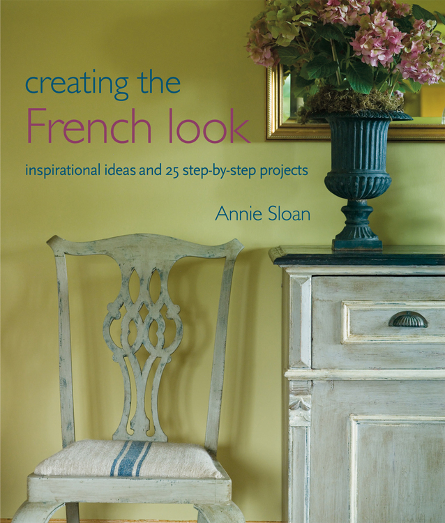 Annie Sloan Create The French Look