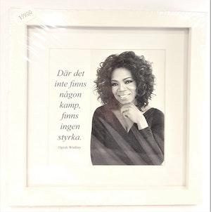 Tavla i ram med citat av Oprah Winfrey