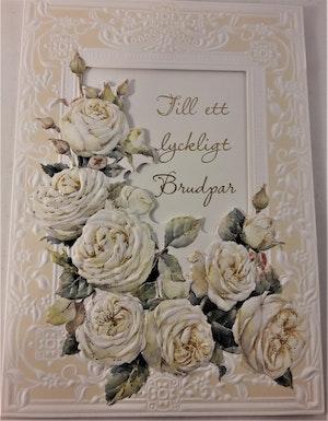 """Kort, """"Till ett lyckligt brudpar"""", med vita rosor"""