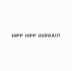 """Stämpel """"Hipp Hipp Hurra!!!"""""""