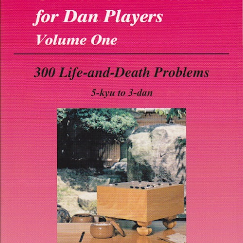 Graded Go Problems for Dan Players Volume 1