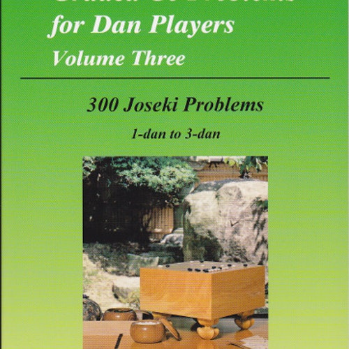 Graded Go Problems for Dan Players Volume 3