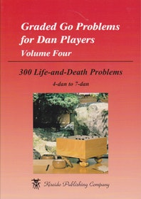 Graded Go Problems for Dan Players Volume 4