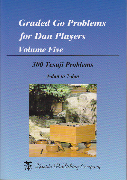 Graded Go Problems for Dan Players Volume 5