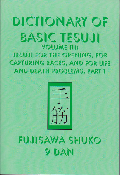 Dictionary of Basic Tesuji, Volume 3