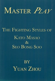 Master Play: The Fighting Styles of Kato Masao and Seo Bong Soo