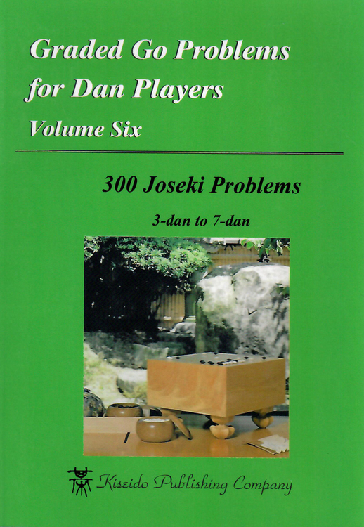 Graded Go Problems for Dan Players Volume 6