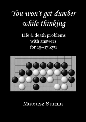You won't get dumber while thinking - 15-17 kyu