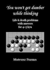 You won't get dumber while thinking - 4-5 kyu