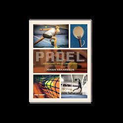 Padel : historiken, spelet, profilerna