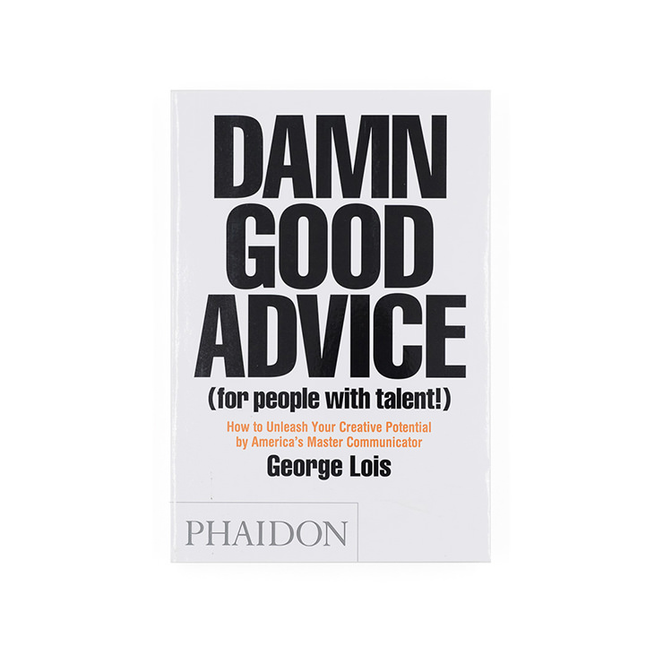 Phaidon Damn good advice for people with talent book