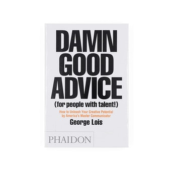 Phaidon Damn Good Advice - For People with Talent