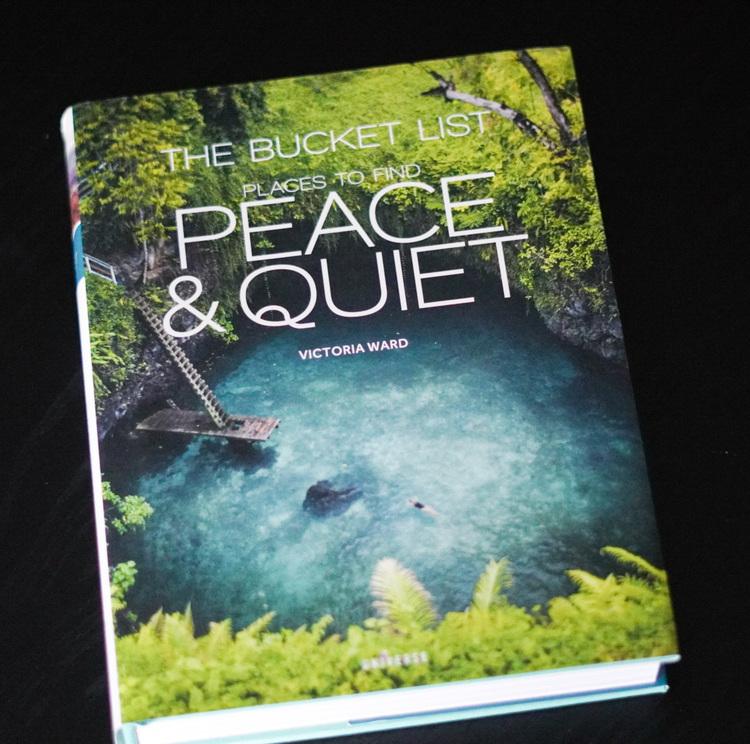 The Bucket List: Peace & Quiet