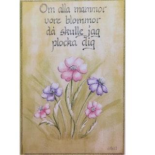 """Kort """"Om alla mammor... """""""