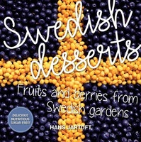 Swedish desserts: fruits and berries from Swedish gardens