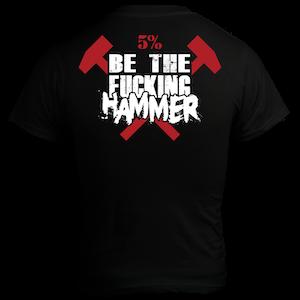 Rich Piana 5% Apparel T-shirt BE THE F#¤ng HAMMER