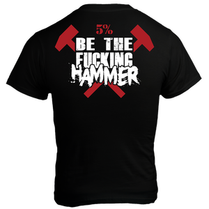 Rich Piana 5% Apparel T-shirt BE THE F#¤ng HAMMER