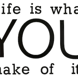 Life is what you make of it. Wallsticker från Modern House. Mått 1 x 48 x 68,5 cm. Levereras i rulle.