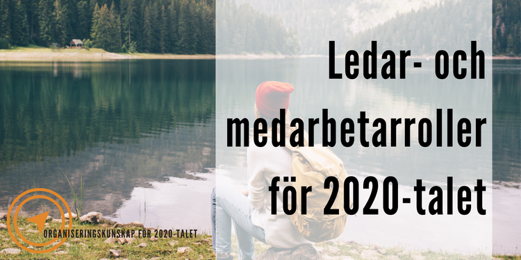 Delkurs 3 (av 3): Ledar- och medarbetarroller för 2020-talet