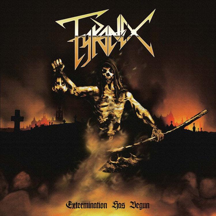 Tyranex - Extermination Has Begun (LP)