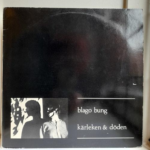Blago Bung – Kärleken & Döden (Beg. LP)