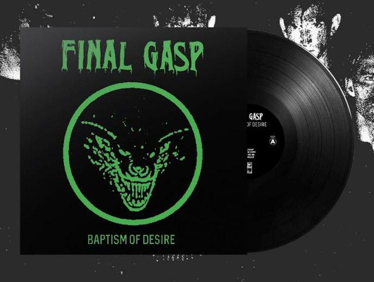 """Förbokning: Final Gasp - Baptism of Desire (EP Ltd. 12"""")"""