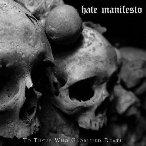 Hate Manifesto - To Those Who Glorified Death (LP Ltd.)