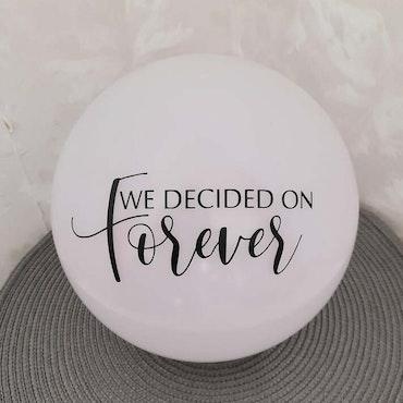 """""""we decided on forever"""" vinyltryck 10x25 cm"""