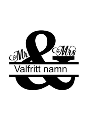 """""""mr & mrs"""" vinyltryck 10x13 cm valfritt namn"""