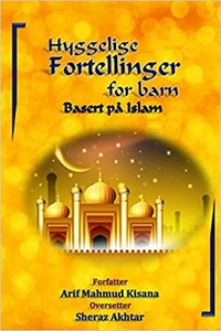 Hyggelige fortellinger for barn: Basert på Islam (Norwegian)