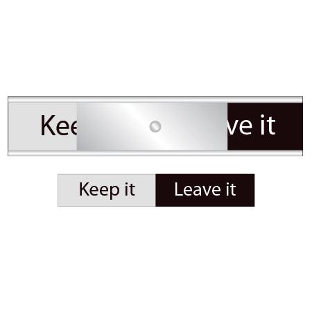 Skylt  Keep it / Leave it