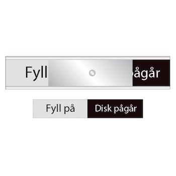 Diskskylt  Fyll på / Disk pågår