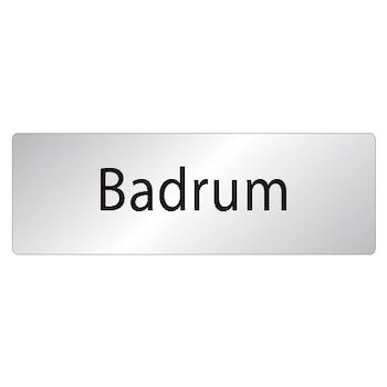 Skylt Badrum