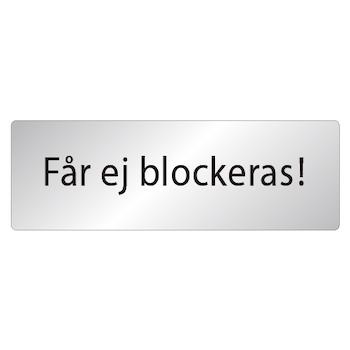 Skylt Får ej blockeras!