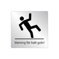 Skylt Varning för halt golv!